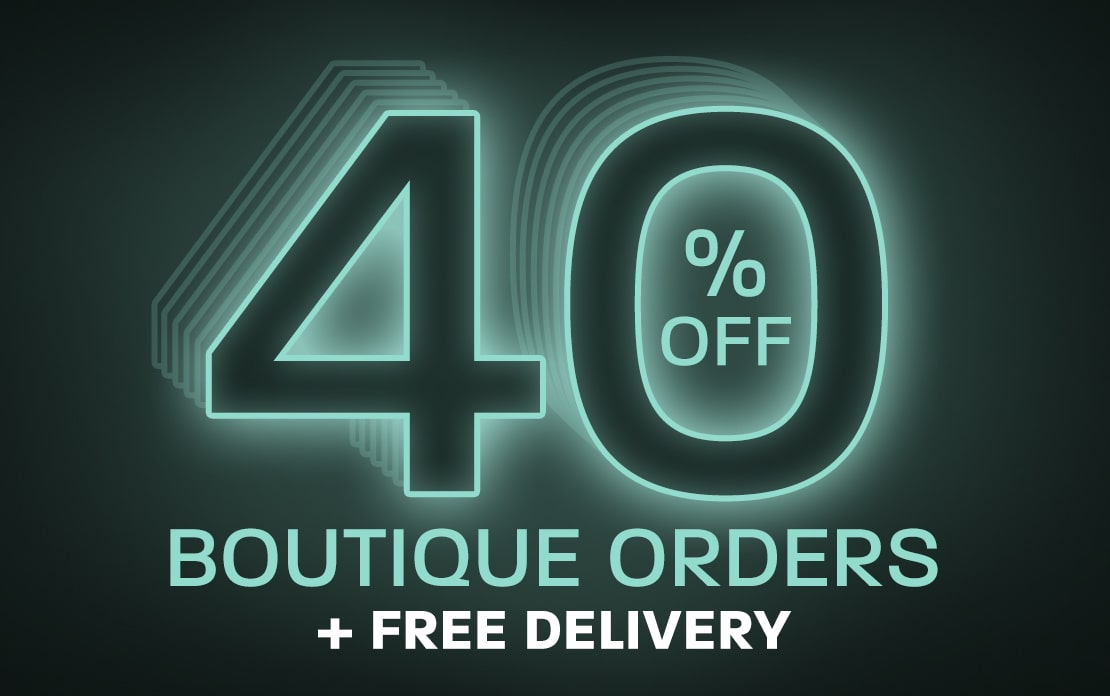 Last chance: 40% off Boutique orders + free delivery