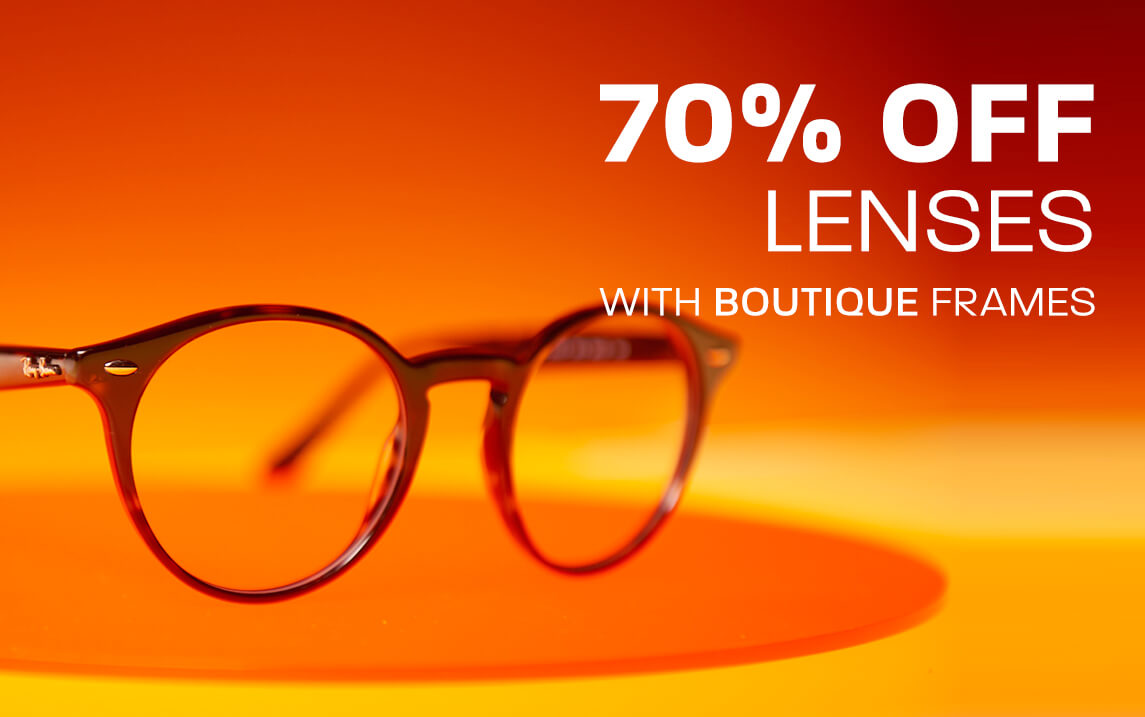 70% off lenses with Boutique frames